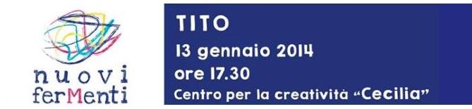 """Appuntamento al """"Cecilia"""" di Tito lunedì 13 gennaio 2014 alle 17.30"""